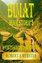 Bimat - A Vietnamese Adventure: Siam Storm 3 (Revised Edition 2018) by Robert A Webster