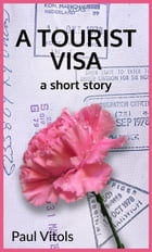 A Tourist Visa by Paul Vitols