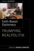 Faith- Based Diplomacy Trumping Realpolitik