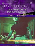 Under His Protection by Amy J. Fetzer