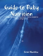 Guide to Baby Nutrition by Eirini Manthou