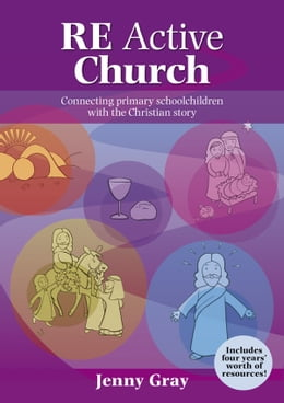 Book RE Active Church: Connecting every primary school child with the Christian story by Jenny Gray