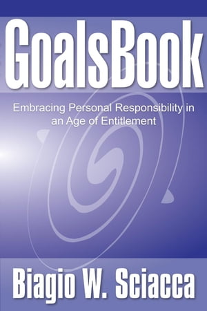 GoalsBook: Embracing Personal Responsibility in An Age of Entitlement: GoalsBook, #1