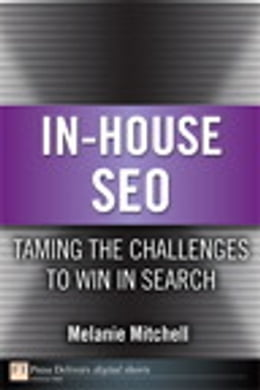 Book In-House SEO: Taming the Challenges to Win in Search by Melanie Mitchell