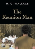 The Reunion Man by H.C. Wallace