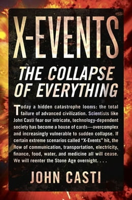 Book X-Events: The Collapse of Everything by John L. Casti