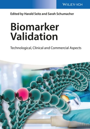 Biomarker Validation Technological,  Clinical and Commercial Aspects