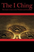 The I Ching or Book of Changes by Emperor Fu Hsi