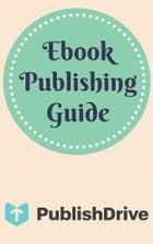 Ebook Publishing Guide from PublishDrive by PublishDrive