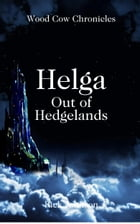 Helga: Out of Hedgelands (Wood Cow Chronicles, #1) by Rick Johnson