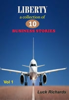 Liberty Business Stories vol 1 by Luck Omorede