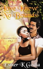 Love Knew No Bounds by Esther Godia