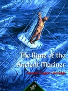 The Rime of the Ancient Mariner: Illustrated - Blue edition by Samuel Taylor Coleridge