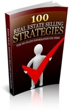 100 Real Estate Selling Strategies by Jimmy  Cai
