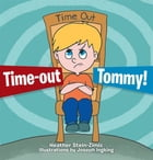 Time-out Tommy! by Heather Stein-Zimic