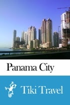 Panama City (Panama) Travel Guide - Tiki Travel by Tiki Travel