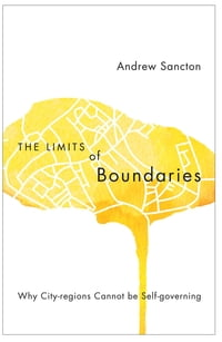 The Limits of Boundaries: Why City-regions Cannot be Self-governing