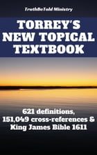 Torrey's New Topical Textbook by TruthBetold Ministry