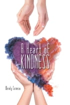 A Heart of Kindness by Wendy Comeau