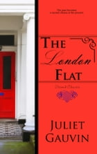 The London Flat: Second Chances by Juliet Gauvin