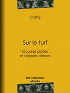 Sur le turf: Courses plates et steeple-chases by Crafty