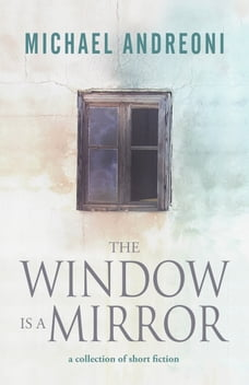 The Window Is a Mirror