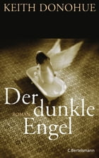 Der dunkle Engel: Roman by Keith Donohue