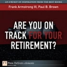 Are You on Track for Your Retirement? by Frank Armstrong III