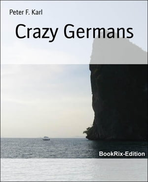 Crazy Germans de Peter F. Karl