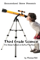 Third Grade Science: For Homeschool or Extra Practice by Thomas Bell