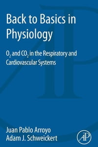 Back to Basics in Physiology: O2 and CO2 in the Respiratory and Cardiovascular Systems