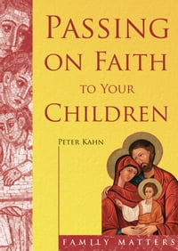 Passing on Faith to Your Children