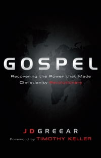 Gospel: Recovering the Power that Made Christianity Revolutionary: Recovering the Power that Made…