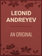 AN ORIGINAL by Leonid Andreyev