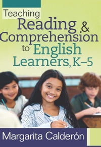 Teaching Reading & Comprehension to English Learners, K5