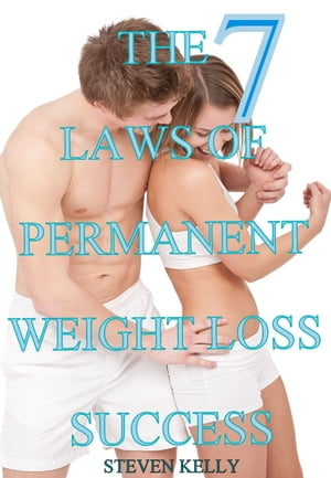 The 7 Laws of Permanent Weight Loss Success