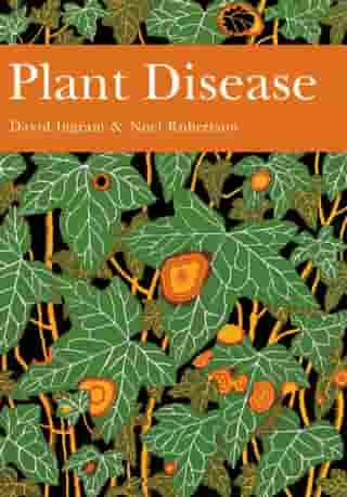 Plant Disease (Collins New Naturalist Library, Book 85) by David Ingram