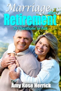 Marriage After Retirement: 25 Questions to Ask
