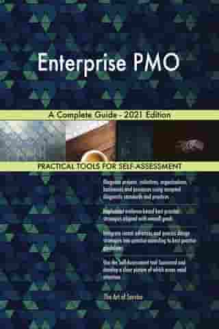 Enterprise PMO A Complete Guide - 2021 Edition by Gerardus Blokdyk