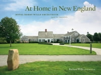 At Home in New England: Royal Barry Wills Architects 1925 to Present
