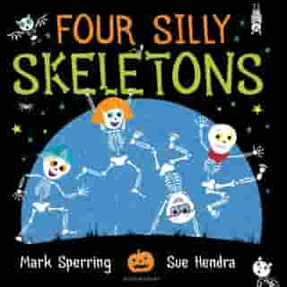 Four Silly Skeletons by Mark Sperring