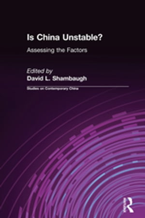 Is China Unstable?: Assessing the Factors Assessing the Factors