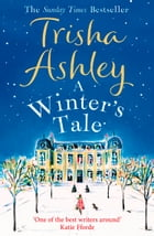A Winter's Tale: A festive winter read from the bestselling Queen of Christmas romance by Trisha Ashley
