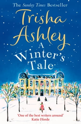 Book A Winter's Tale: A festive winter read from the bestselling Queen of Christmas romance by Trisha Ashley
