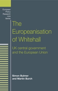 The Europeanisation of Whitehall: UK central government and the European Union