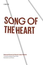 Song of the Heart: Selected Poems by Ramón López Velarde by Ramón López Velarde