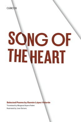 Book Song of the Heart: Selected Poems by Ramón López Velarde by Juan  Soriano