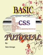 BASIC CSS TUTORIAL: BASIC CSS TUTORIAL by Sam AmogS