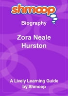 Shmoop Biography Guide: Zora Neale Hurston by Shmoop