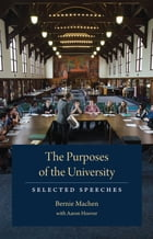 The Purposes of the University: Selected Speeches by Bernie Machen